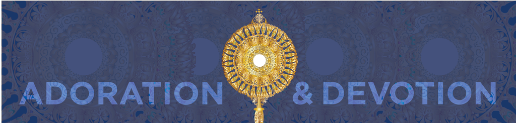 40 Hour Adoration & Devotion